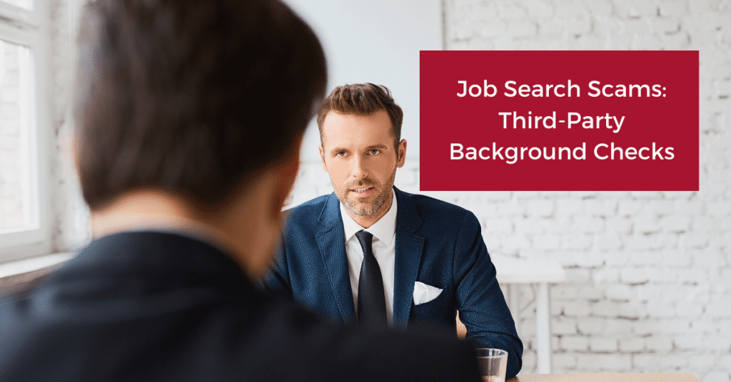 Job Search Scams Third Party Background Checks