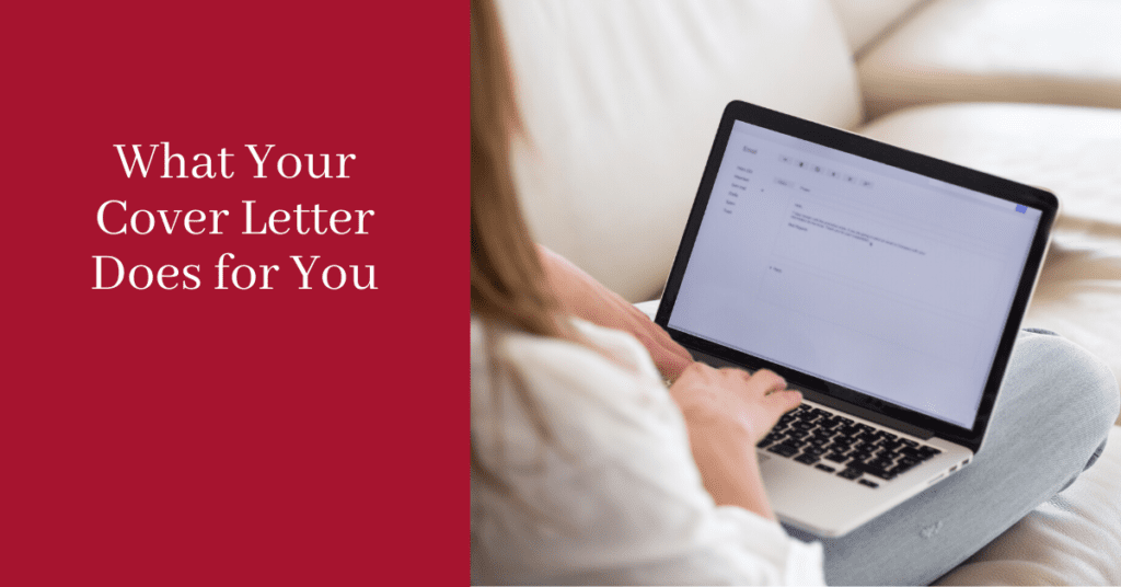What Your Cover Letter Does for You