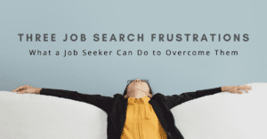 Three Job Search Frustrations
