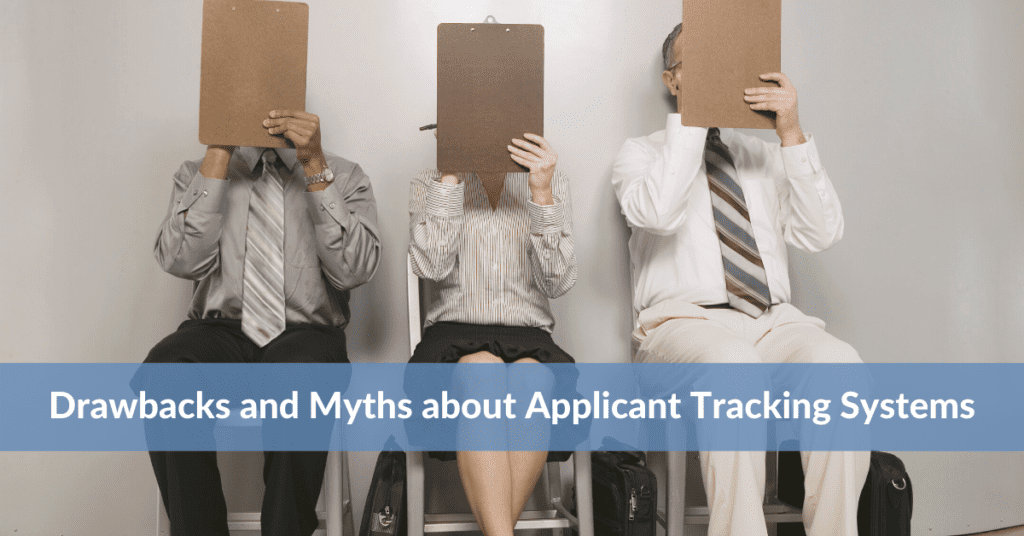 Drawbacks and Myths about Applicant Tracking Systems