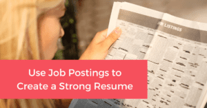 Use Job Postings to Create a Strong Resume