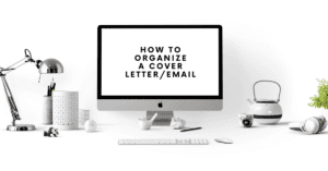 How to Organize a Cover Letter/Email