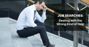 Job Searches: Dealing with the Wrong Kind of Help