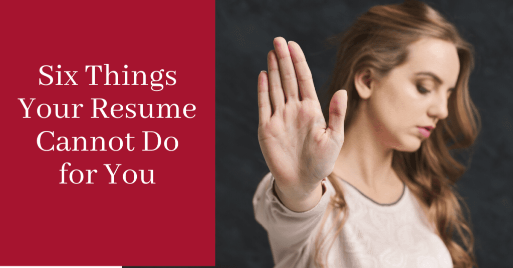 Six Things Your Resume Cannot Do for You