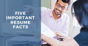 Five Important Resume Facts