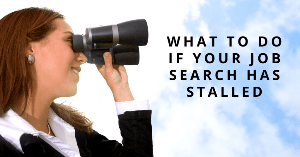 What to Do If Your Job Search Has Stalled