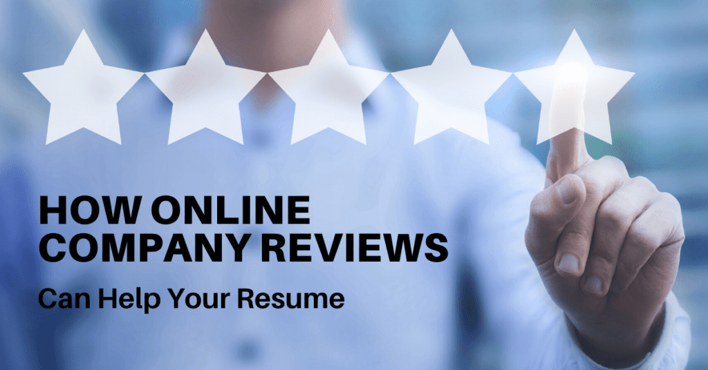 How Online Company Reviews Can Help Your Resume