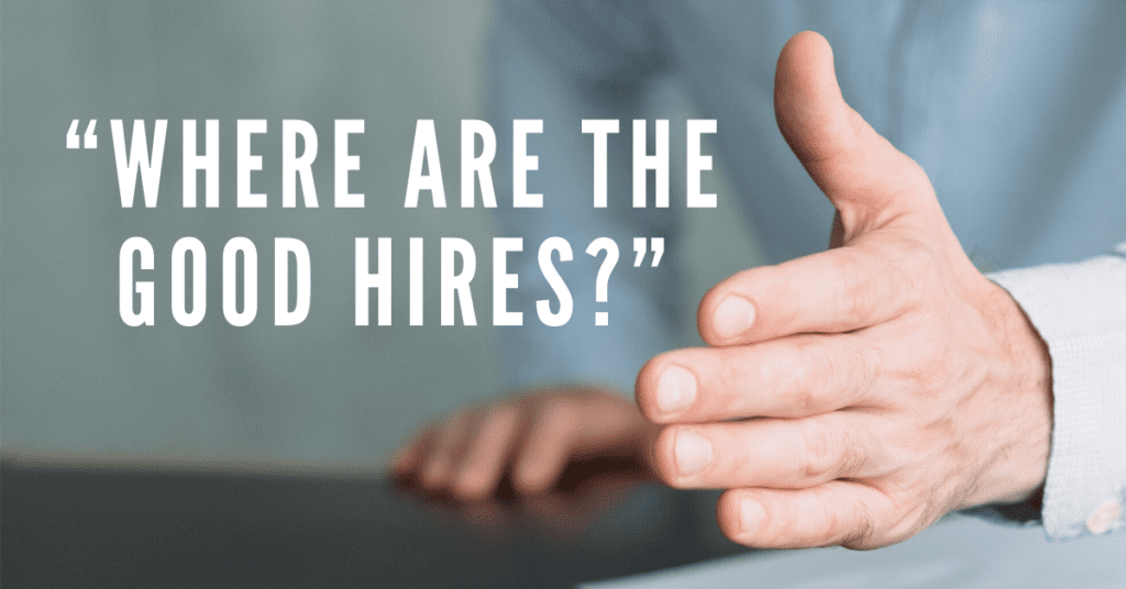 """""""Where Are the Good Hires?"""""""