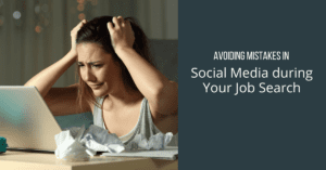 Avoiding Mistakes in Social Media during Your Job Search