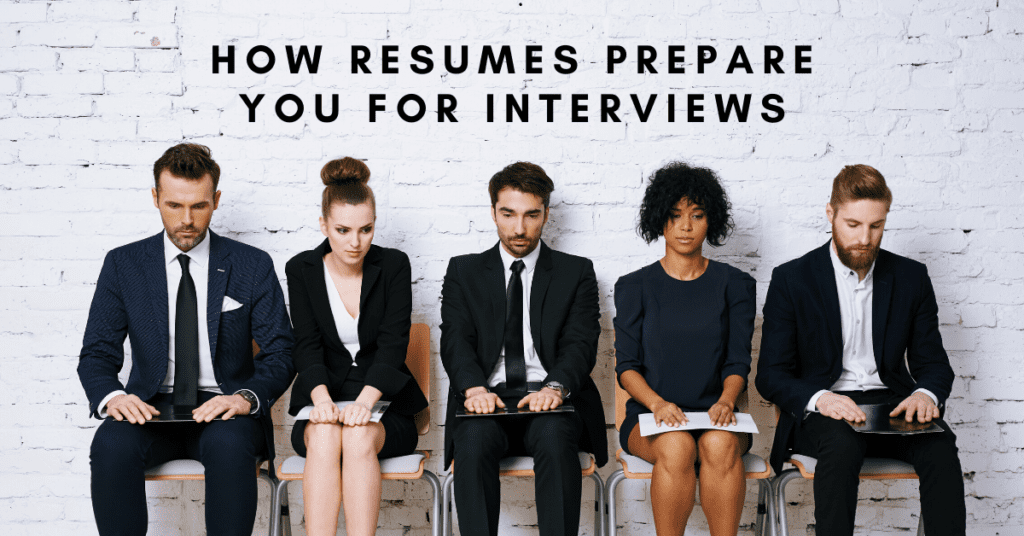 How Resumes Prepare You for Interviews
