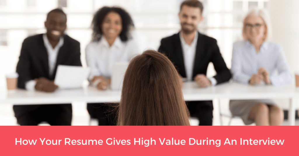 How Your Resume Gives High Value during an Interview