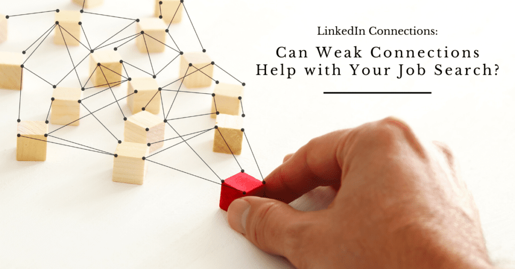LinkedIn Connections: Can Weak Connections Help with Your Job Search?