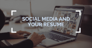 Social Media and Your Resume